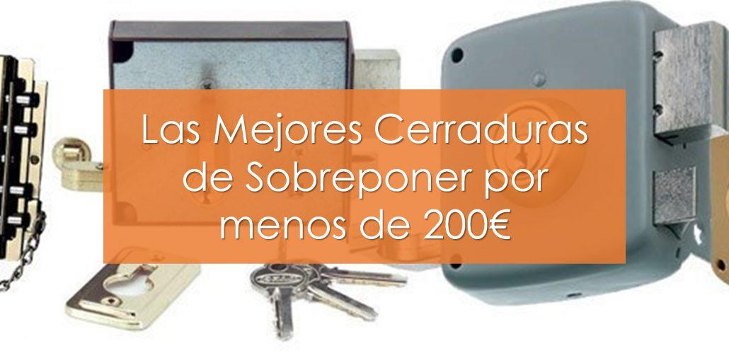 Las Mejores Cerraduras de Sobreponer por menos de 200€