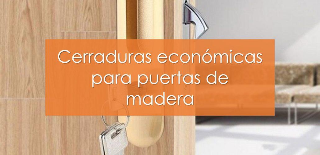 Cerraduras económicas para puertas de madera