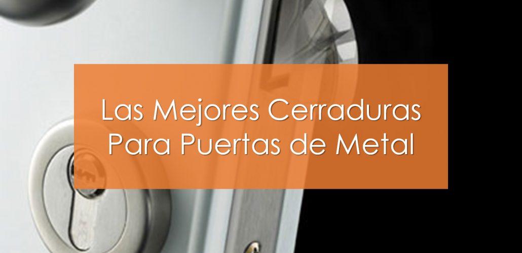 las-mejores-cerraduras-para-puertas-de-metal