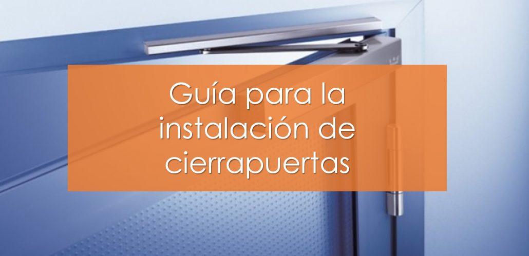 guia para instalar cierrapuertas